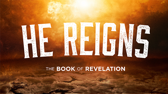 He Reigns (The Book of Revelation)
