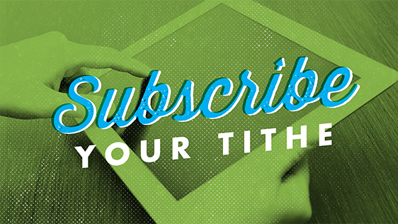 Subscribe Your Tithe