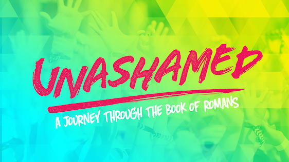 Unashamed (The Book of Romans)