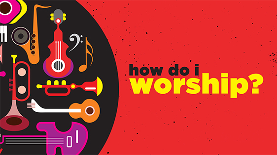 How Do I Worship?