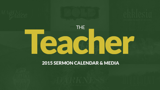 2015 Teacher Sermon Series Calendar