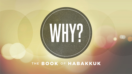 Why? (The Book of Habakkuk)