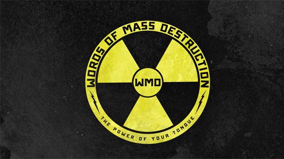 WMD: Words of Mass Destruction
