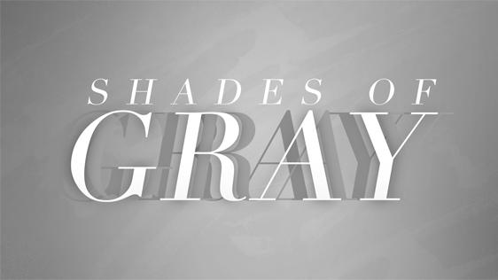 Shades of Gray – Light