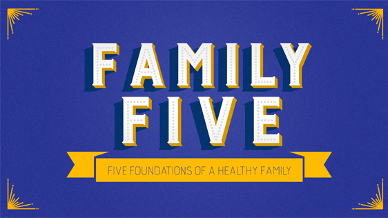Family Five: Five Foundations of a Healthy Family