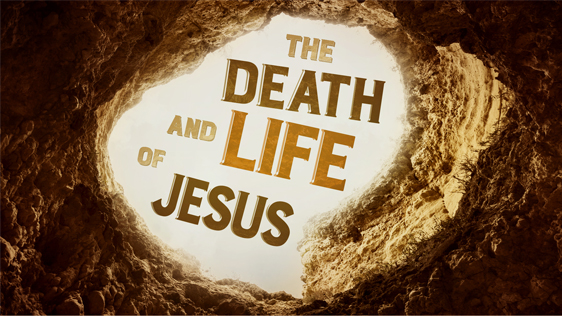 The Death and Life of Jesus