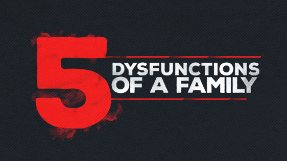 Five Dysfunctions of a Family