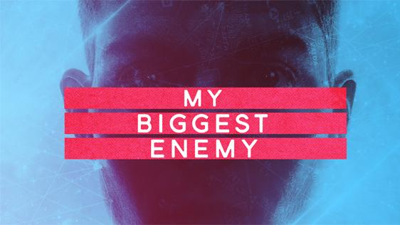 My Biggest Enemy