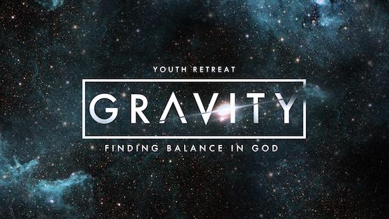 Gravity – Youth Retreat