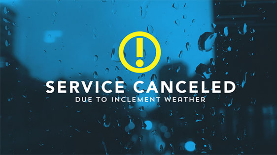 Service Canceled – Weather