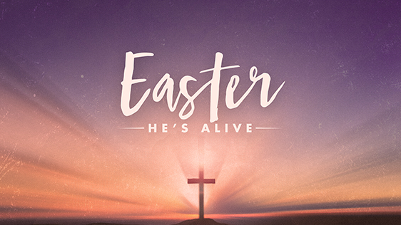 Easter: He's Alive