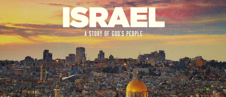 Product Highlight – Israel: The Story of God's People