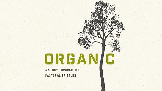 Organic: The Pastoral Epistles