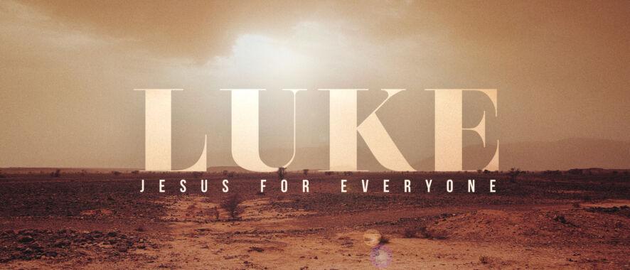 Series Spotlight – Luke: Jesus for Everyone