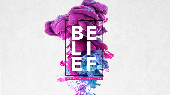 Belief: What We Believe