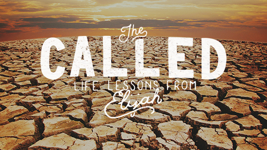 The Called: Life Lessons from Elijah