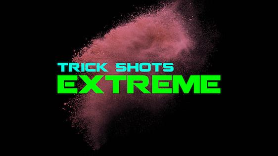 Trick Shots Extreme