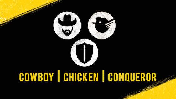 Cowboy, Chicken, Conqueror