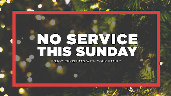 No Service This Sunday – Christmas