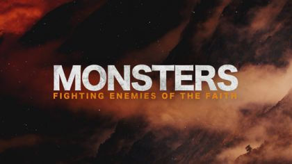 Monsters: Fighting Enemies of the Faith