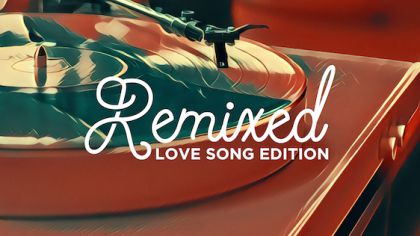 Remixed – Love Song Edition