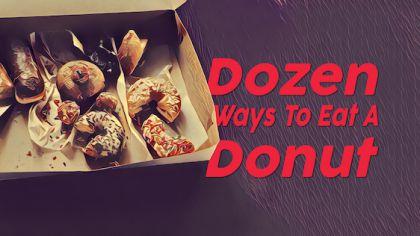 Dozen Ways to Eat a Donut