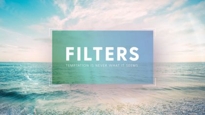 Filters: Temptation is Never What it Seems