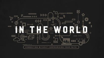 In the World: Connecting Without Compromising Your Faith