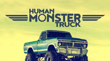 Human Monster Truck