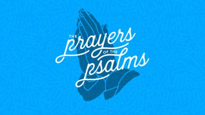 The Prayers of the Psalms