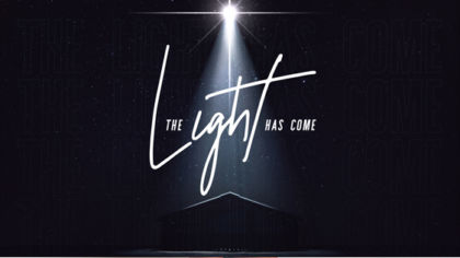 The Light Has Come