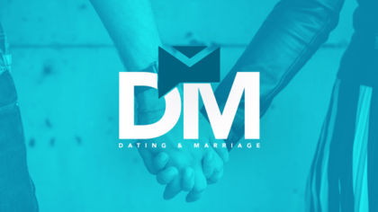 DM: Dating and Marriage