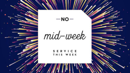 No Mid-Week Service