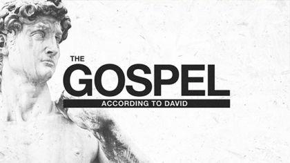 The Gospel According to David