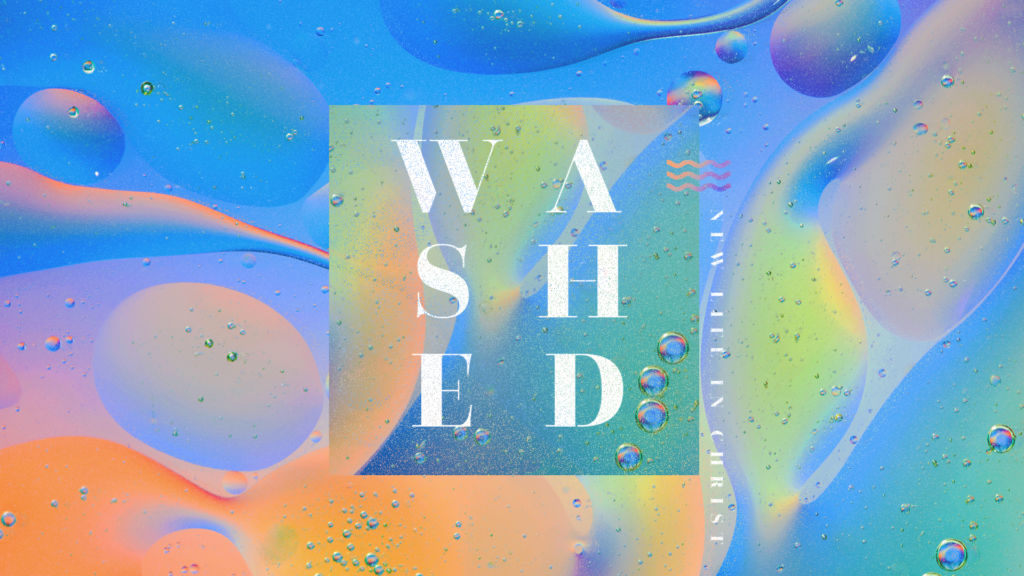 Washed: New Life In Christ Sermon Series Graphic