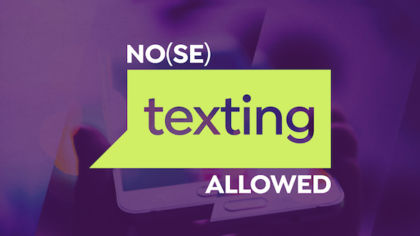 No(se) Texting Allowed Game
