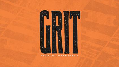 Grit: Radical Obedience