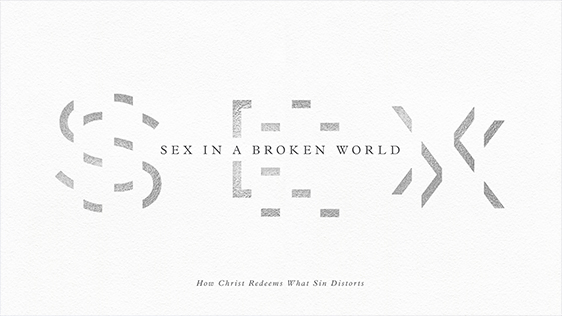 Sex In A Broken World Sermon Series Graphic