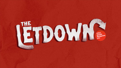 The Letdown: When People Disappoint You