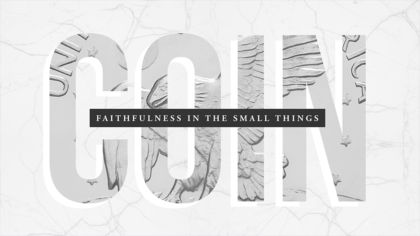 Coin: Faithfulness In The Small Things