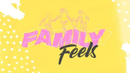 Family Feels