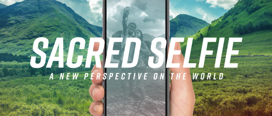Sacred Selfie: A New Perspective on the World