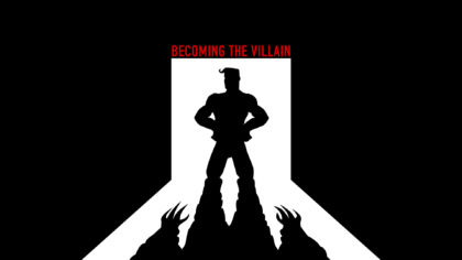 Becoming The Villain