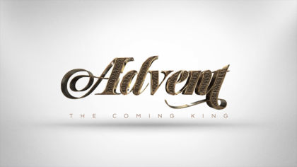 Advent: The Coming King