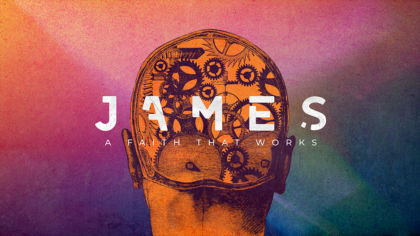 James: A Faith That Works