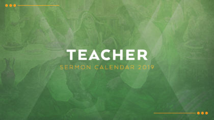 2019 Teacher Sermon Calendar