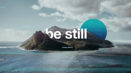 Be Still: Finding Silence