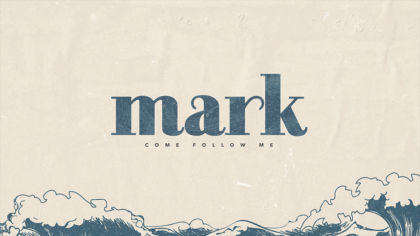 Mark: Come Follow Me