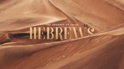 Hebrews: The Journey of Faith
