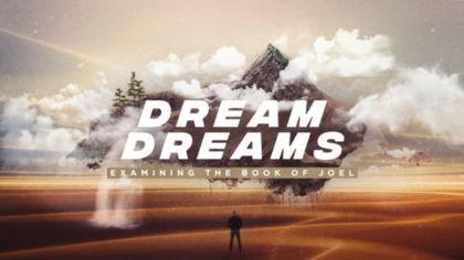 Dream Dreams: Examining the Book of Joel
